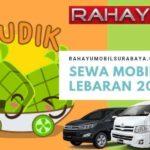 Sewa Mobil Lebaran 2019 Surabaya