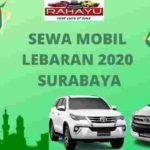 Sewa Mobil Lebaran 2020 Surabaya