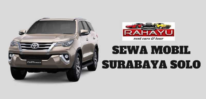 sewa mobil surabaya solo murah untuk perjalanan wisata dan keluarga serta bisnis di dukung oleh pelayanan terbaik dari Rahayu Sewa Mobil dan Tour